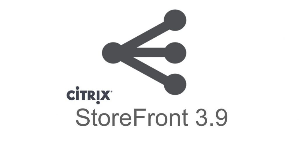 Install and Configure StoreFront 3.9, including the new NetScaler integration import