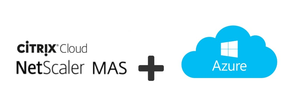 Manage and secure your NetScaler infrastructure in Azure with NetScaler MAS Service from the Citrix Cloud