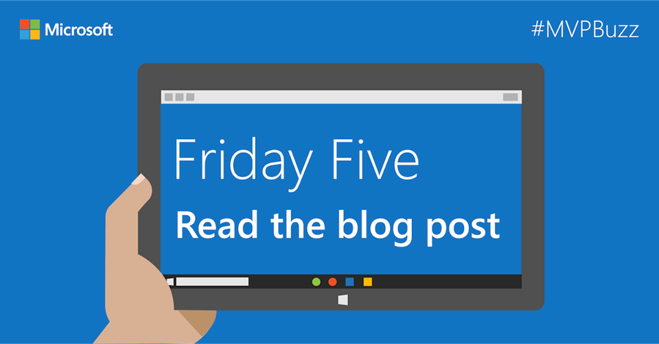Happy to be part of this week's Friday Five on the Microsoft MVP Award Program Blog