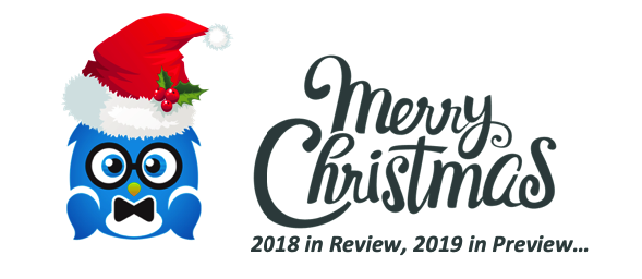 "2018 in Review, 2019 in Preview… ""I wish you all a great Christmas, and make 2019 an even more awesome year!"""
