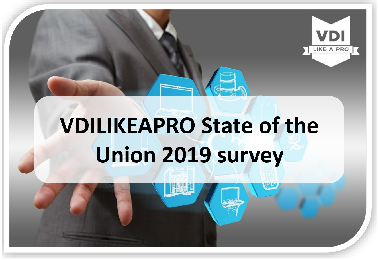 State of the End User Computing Union survey 2019