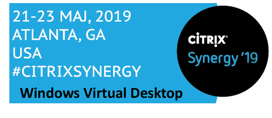 (+ Recordings) Get to know everything about Citrix and Windows Virtual Desktop at these Citrix Synergy sessions