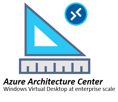 Azure Architecture Center – Windows Virtual Desktop at enterprise scale
