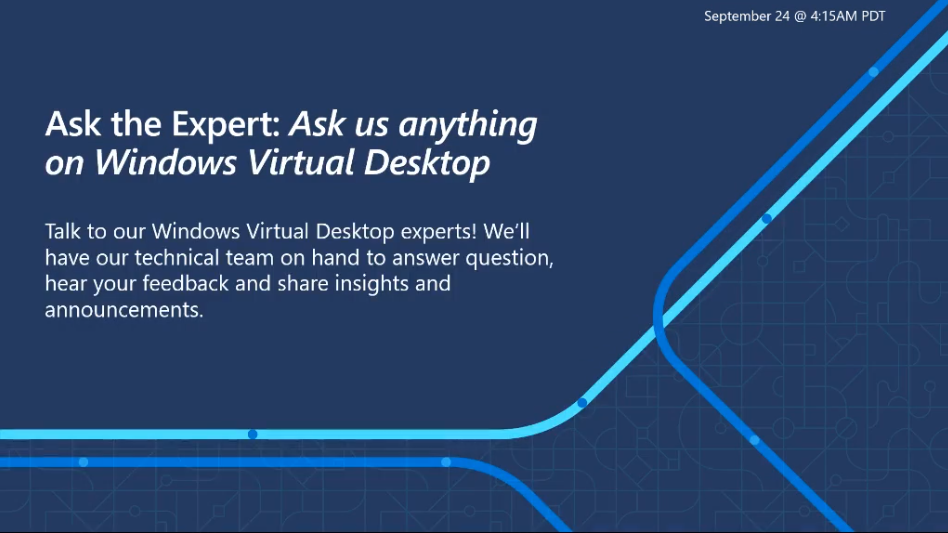Microsoft Ignite 2020: Ask the Expert: Ask us anything on Windows Virtual Desktop – Click here to watch the recording!