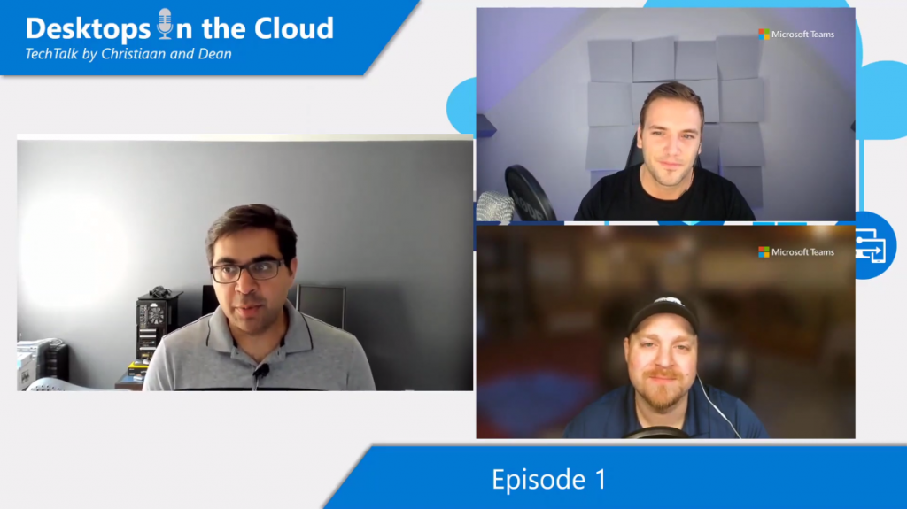 Desktops in the Cloud Episode 1: Recent updates and more about Azure Virtual Desktop with Kam VedBrat, AVD group PM lead