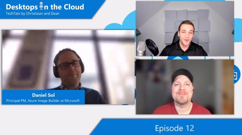Desktops in the Cloud episode 12: Mastering Azure Image Builder (AIB) for advanced image management, Daniel Sol, AIB PM