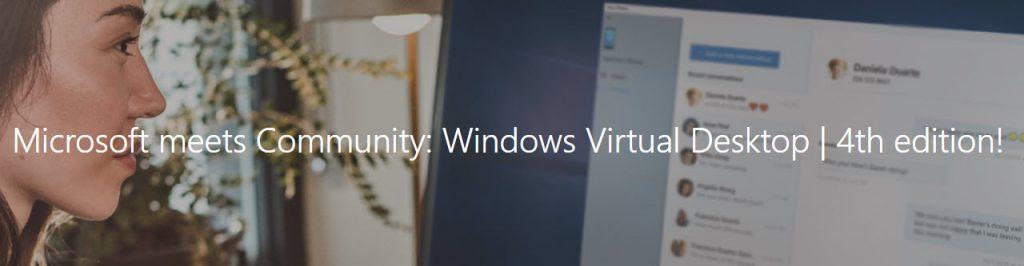 Microsoft meets Community: Windows Virtual Desktop | 4th edition!