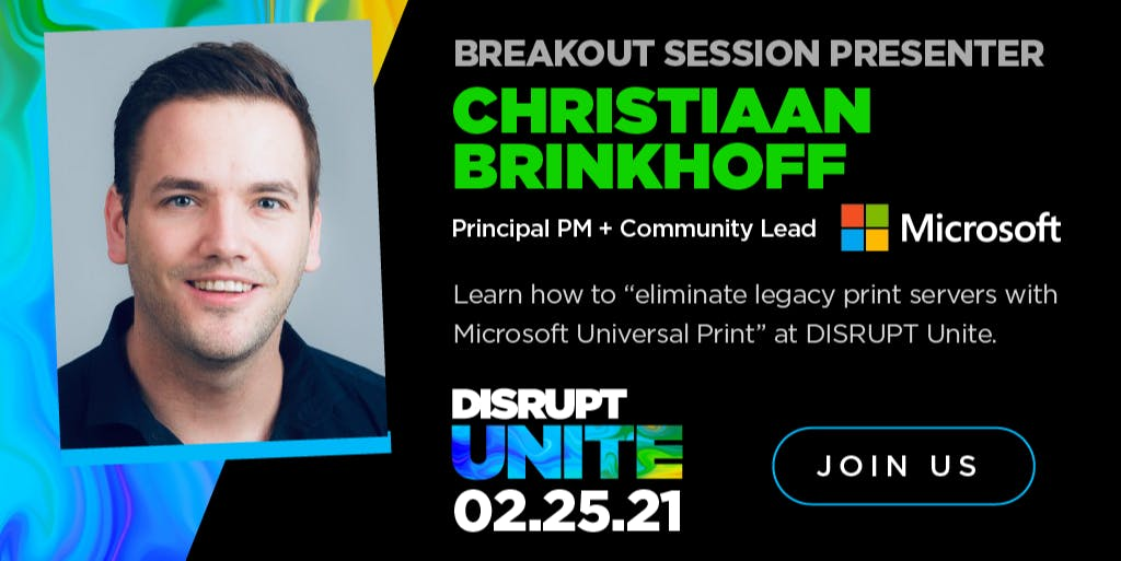 IGEL Disrupt 2021 recording – Eliminate legacy print servers with Microsoft Universal Print by Christiaan Brinkhoff
