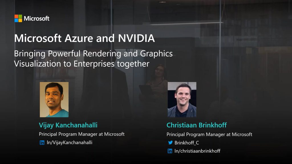 Nvidia GTC 2021 – Microsoft Azure and NVIDIA: Bringing Powerful Rendering and Graphics Visualization to Enterprise – recording